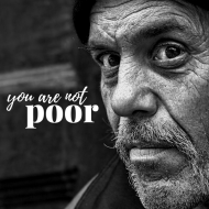 You Are NOT Poor:  Here's Why