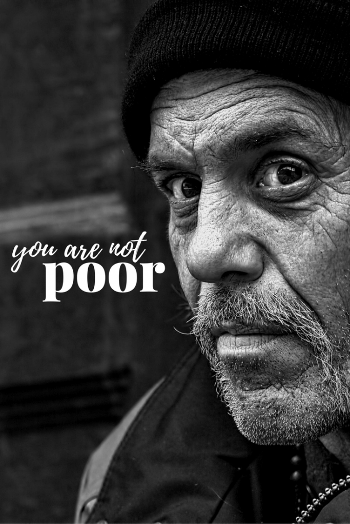 You're Not Poor; You're Broke. There's a huge difference.