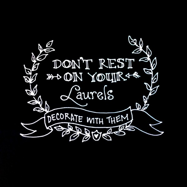 Don't Rest On Your Laurels