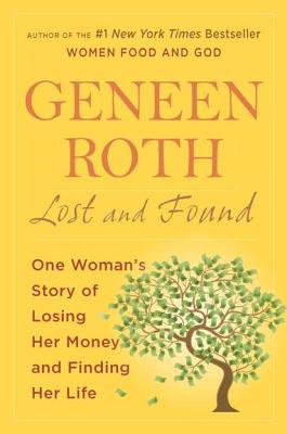 Geneen Roth Lost and Found Book Review