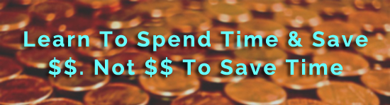 to save money you have to spend time...fact!