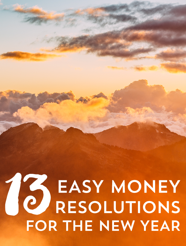 13 of the easiest money resolution for the new year you should try and implement anytime, but start now to get right with your money!