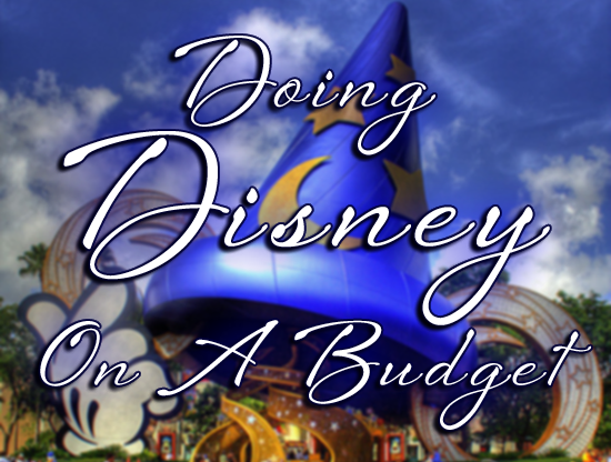 Doing Disney On A Budget