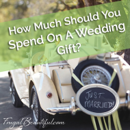Frugal Living:  How Much Should You Spend On A Wedding Gift?