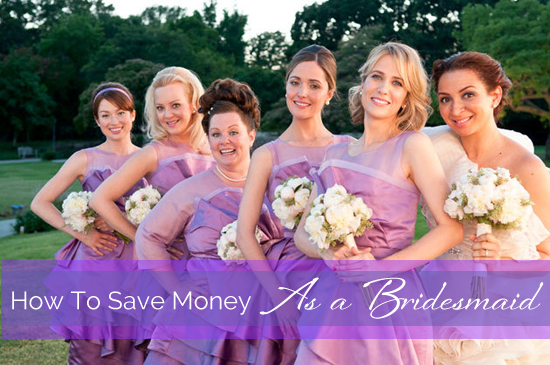 how to save money as a bridesmaid