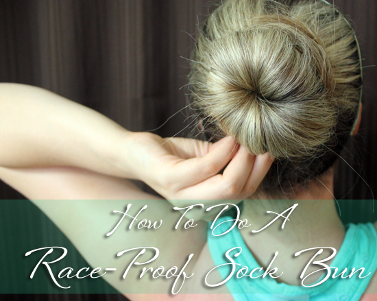 How To Make A Race-Proof Sock Bun (half marathon tested!)