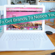 How To Get Brands To Notice Your Blog