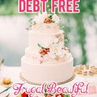 My Plans For A DEBT FREE Frugal And Beautiful Wedding