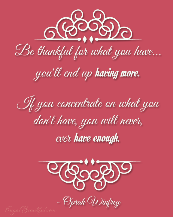 Be Thankful For What You Have Printable from FrugalBeautiful.com