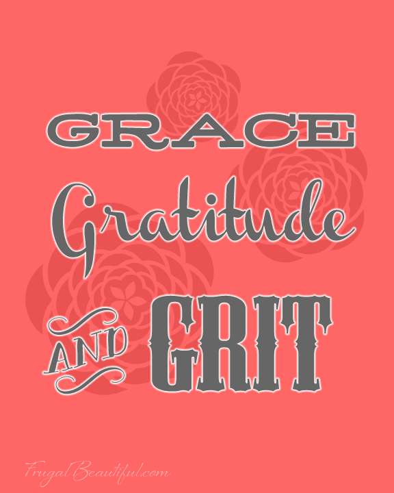 Grace Gratitude Grit - Free Printable from FrugalBeautiful.com