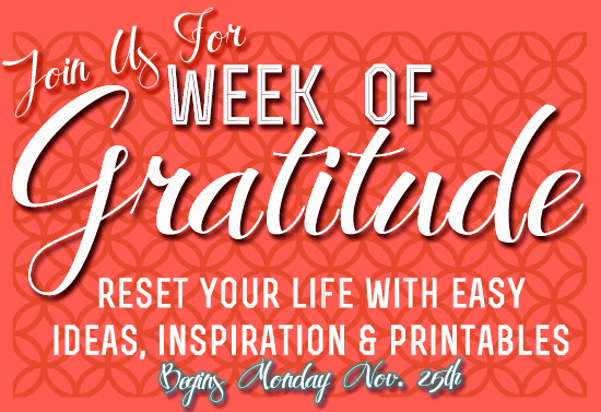 Join Us For The Week Of Gratitude 2013- a Blog Linkup and amazing posts from all over the blogging community!