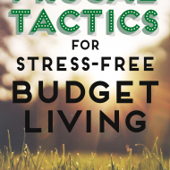 My Best Frugal Tactics For Stress-Free Budget Living
