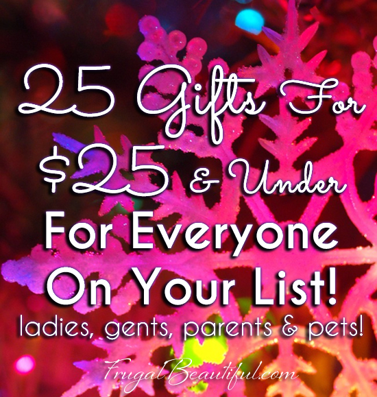 25 Gifts For 25 And Under For Men Women Parents