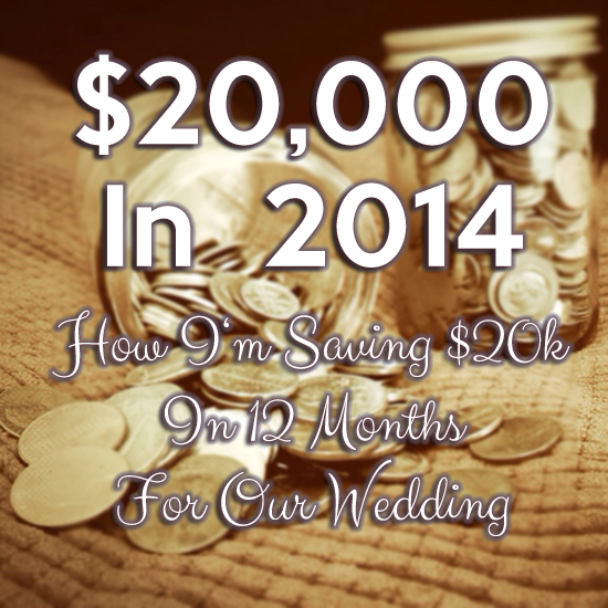 $20,000 in 12 months- how I'm saving for our wedding like a crazy person