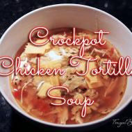 Frugal Recipe: Chicken Tortilla Crockpot Soup