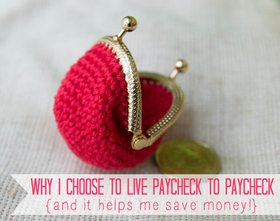 Why I Choose To Live Paycheck To Paycheck (A Frugality Hack You Should Try!)