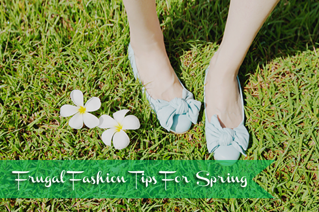 Frugal Fashion Tips For Spring