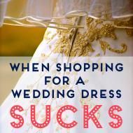 True Story: Shopping For Bridal Dresses Made Me Feel Pretty… Darn Awful