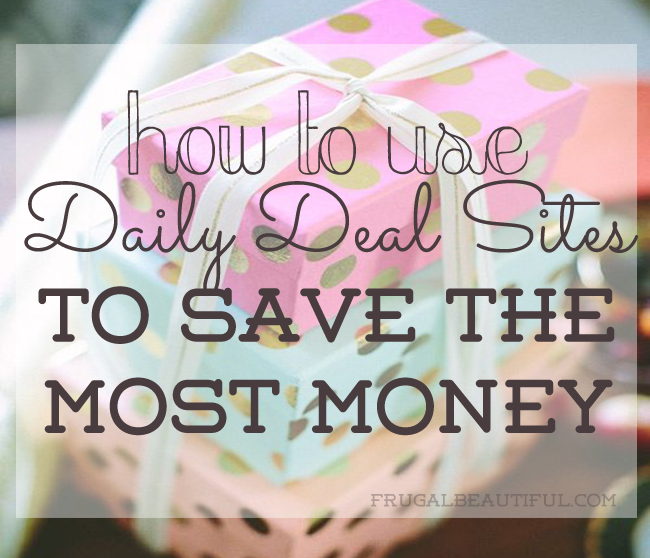 Savvy Strategies To Get The Most Out Of Daily Deal Sites