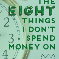 The 8 Things I Don't Spend Money On