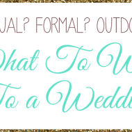 Bridal Style: What To Wear To A Wedding In Any Setting