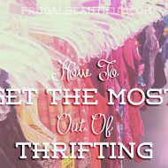 How To Get the Most out of Thrifting