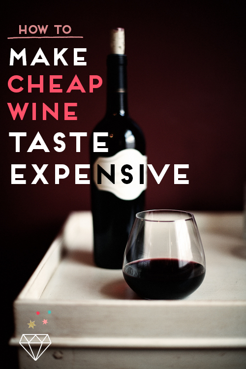 Want to throw a classy party but don't have the money to spend? Here's how to make cheap wine taste expensive!