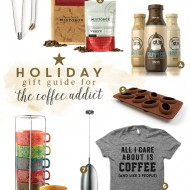 Holiday Gift Guide For The Coffee Addict