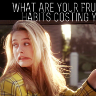 When Frugality Is Stupid: Are These Frugal Habits Costing You?