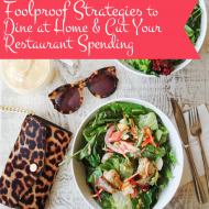 Foolproof Strategies To Dine At Home, Save Money & Eat Better