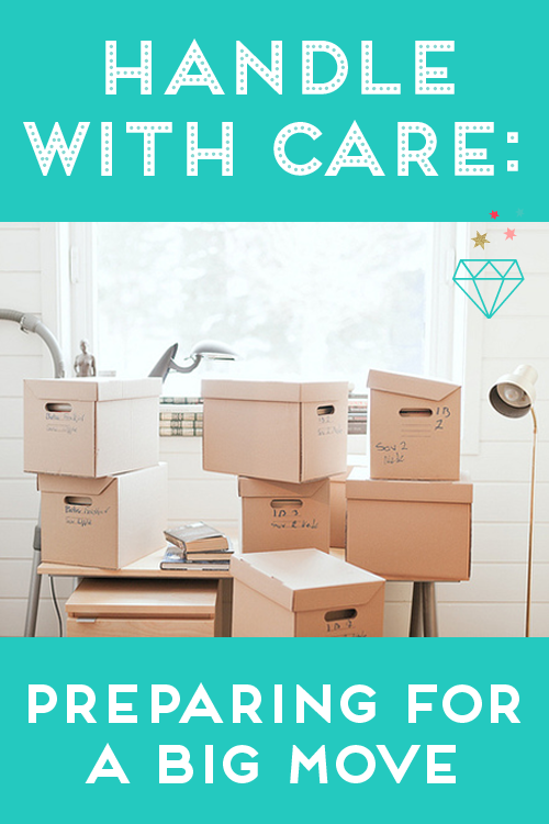 How to prepare for a big move...with your sanity intact & peace of mind!