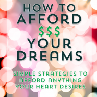 How To Fund Your Dreams & Afford Your Passions