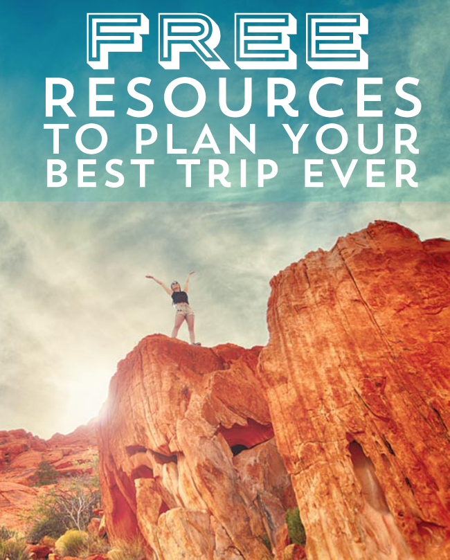Helpful & Free Resources To Plan Your Best Trip Ever!  Pin now for your next trip!