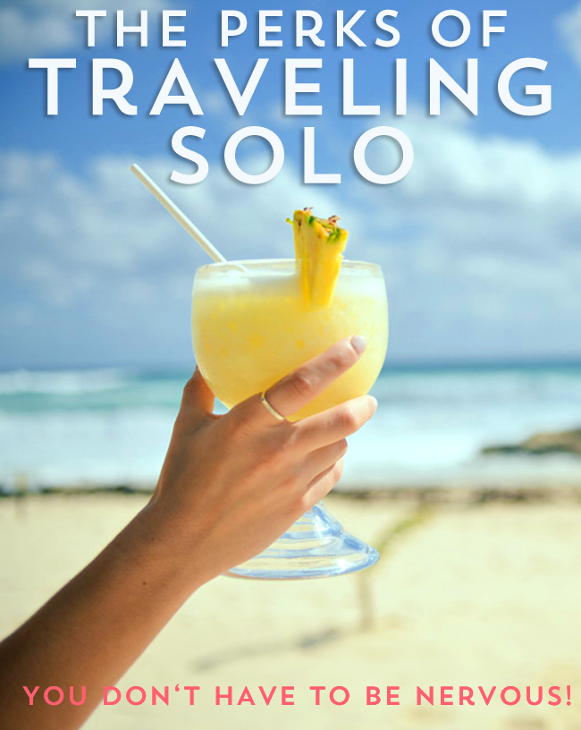 The Perks Of Traveling Solo- You don't have to wait for a buddy or a boyfriend to plan an amazing trip that you'l never forget, book it today and see it's a great way to see the world and doesn't have to be scary!