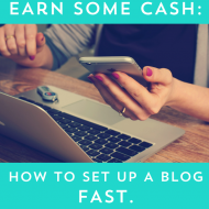 Earn Money On The Side:  How To Set Up A Blog, Fast.