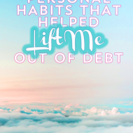 Personal Habits That Helped Me Get Out Of Debt