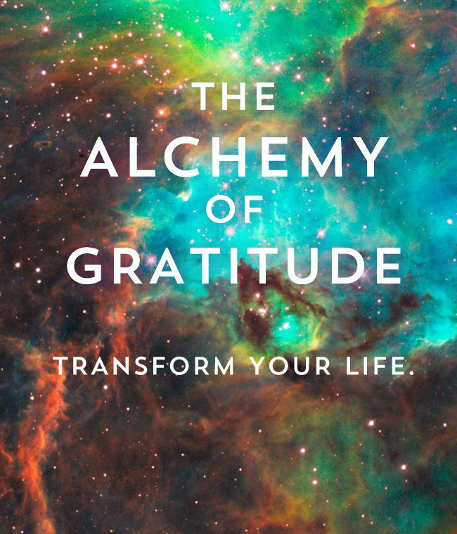 Your attitude is magical. Gratitude is powerful.  Alchemy, magic- is real.  Use your mind to transform your life