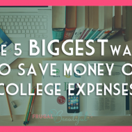 The 5 Biggest Ways to Save Money on College Expenses