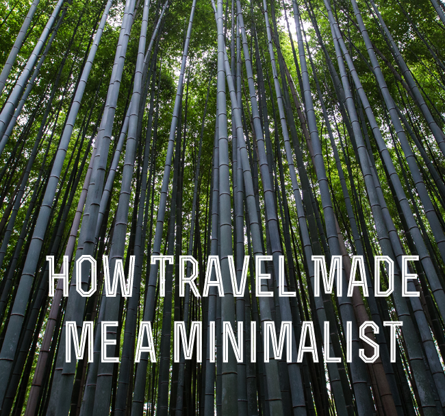How Travel Made Me A Minimialist... What I learned from life on the road and what I really didn't need in life