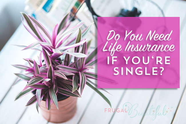 Do you need life insurance if you're single or don't have kids? Why we think you should consider a life insurance policy no matter what stage of life you're in to protect your family!