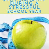 Simple Hacks to Stay Healthy During The Stressful School Year