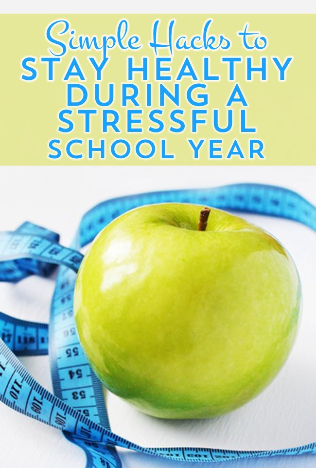 Simple Hacks to Stay Healthy During The Stressful School Year... It's easier than you think with planning