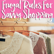 Frugal Rules For Savvy Shopping