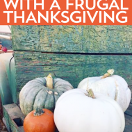 Give Thanks And Have A Frugal Thanksgiving