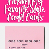 Picking My Favorite Store Credit Cards
