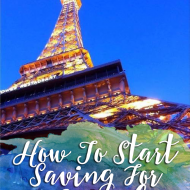 Saving For Travel: How To Begin Funding Your Trip