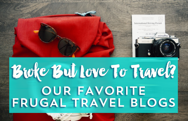 We are travel obsessed, here are our favorite blogs for budget travellers!