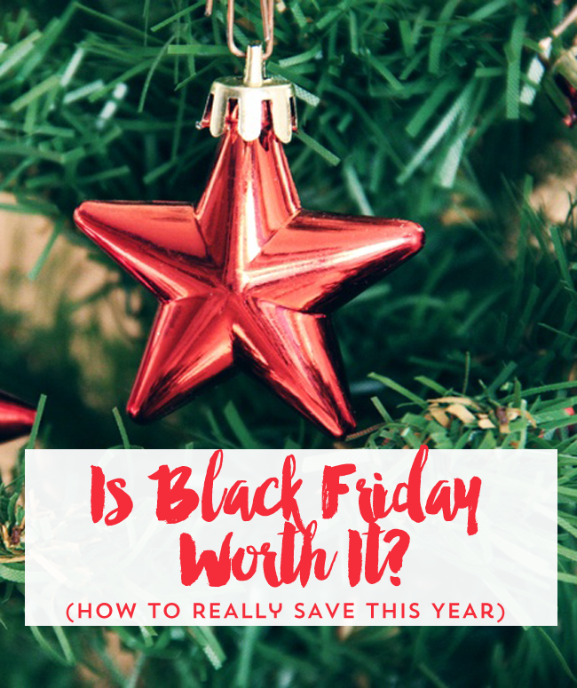 Is Black Friday really a good way to save? How to figure out if shopping this Black Friday is really worth it and how to maximize savings