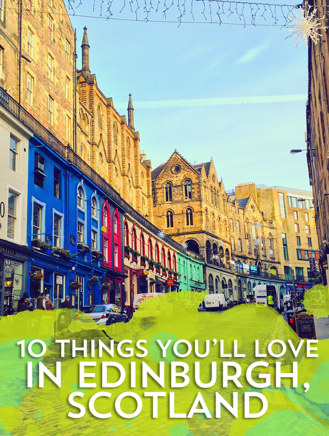 10 Things You Will Love In Edinburgh, Scotland When You Visit