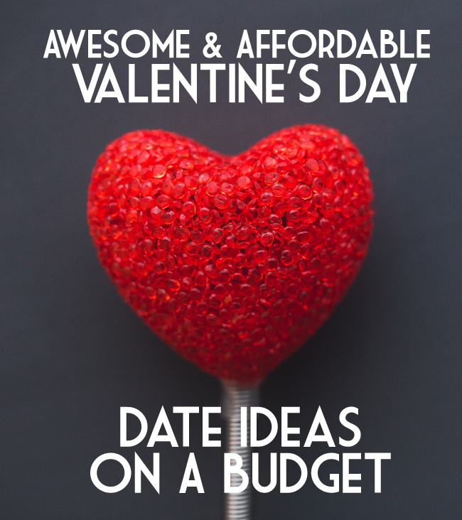 Awesome, Affordable and Fun Date Ideas For Valentine's Day That Are Budget Friendly and Frugal